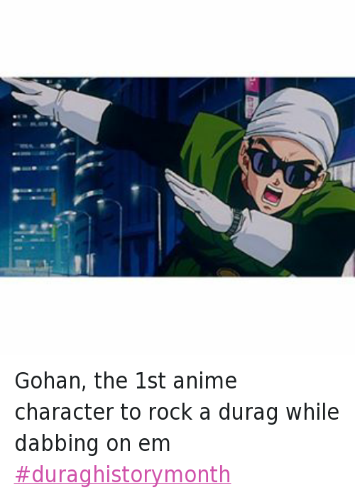 Anime Characters Dabbing : Gohan the st anime character to rock a durag while