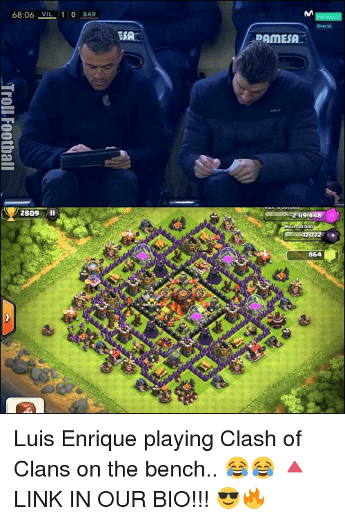 Memes, Clash of Clans, and 🤖: 68:06 VIL 1 0 BAR  2809  ESA  Directo  DAMESA  2119 448  ax 40 000  864 Luis Enrique playing Clash of Clans on the bench.. 😂😂 🔺LINK IN OUR BIO!!! 😎🔥