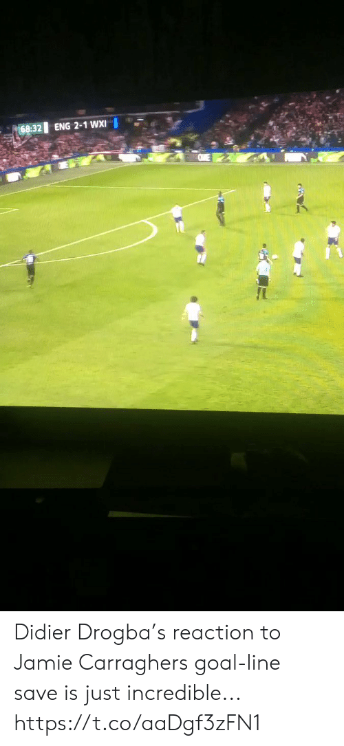 Jamie: 68:32  ENG 2-1 WXI Didier Drogba's reaction to Jamie Carraghers goal-line save is just incredible... https://t.co/aaDgf3zFN1