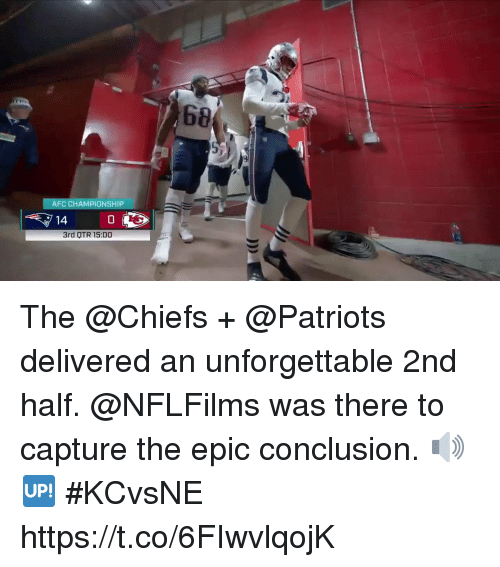 Afc Championship: 68  AFC CHAMPIONSHIP  14  0  3rd OTR 15:00 The @Chiefs + @Patriots delivered an unforgettable 2nd half.  @NFLFilms was there to capture the epic conclusion. 🔊🆙 #KCvsNE https://t.co/6FIwvlqojK