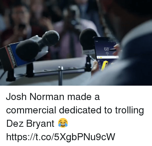 Dez Bryant, Football, and Josh Norman: 68 Josh Norman made a commercial dedicated to trolling Dez Bryant 😂 https://t.co/5XgbPNu9cW