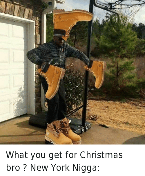 Christmas, New York, and NY Niggas: What you get for Christmas bro ?  New York Nigga: What you get for Christmas bro ?-New York Nigga: