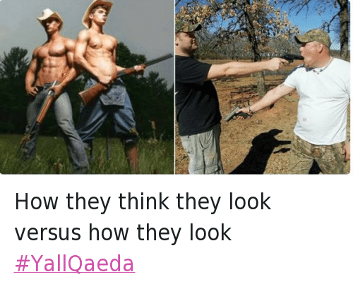 Guns, Oregon Under Attack, and Vanilla ISIS: @persianrose1 How they think they look versus how they look  YallQaeda