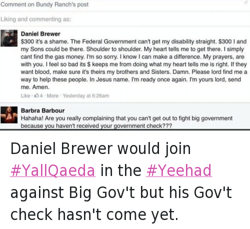 Oregon Under Attack, Vanilla ISIS, and YallQaeda: @clarknt67 Daniel Brewer would join YallQaeda in the Yeehad against Big Gov't but his Gov't check hasn't come yet.