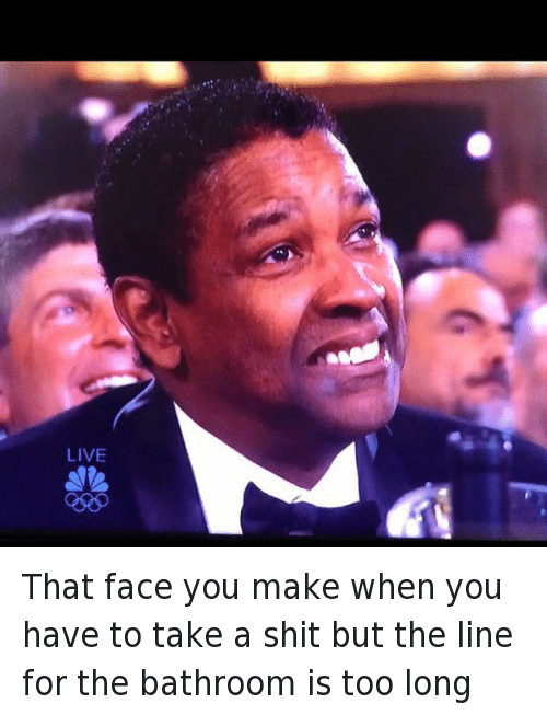 Denzel Washington, Mfw, and Poop: That face you make when you have to take a shit but the line for the bathroom is too long That face you make when you have to take a  shit but the line for the bathroom is too long
