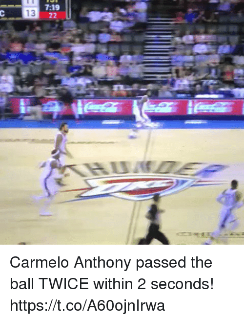 Carmelo Anthony, Memes, and 🤖: 7:19 Carmelo Anthony passed the ball TWICE within 2 seconds! https://t.co/A60ojnIrwa