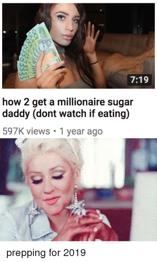 prepping: 7:19  how 2 get a millionaire sugar  597K views 1 year ago prepping for 2019