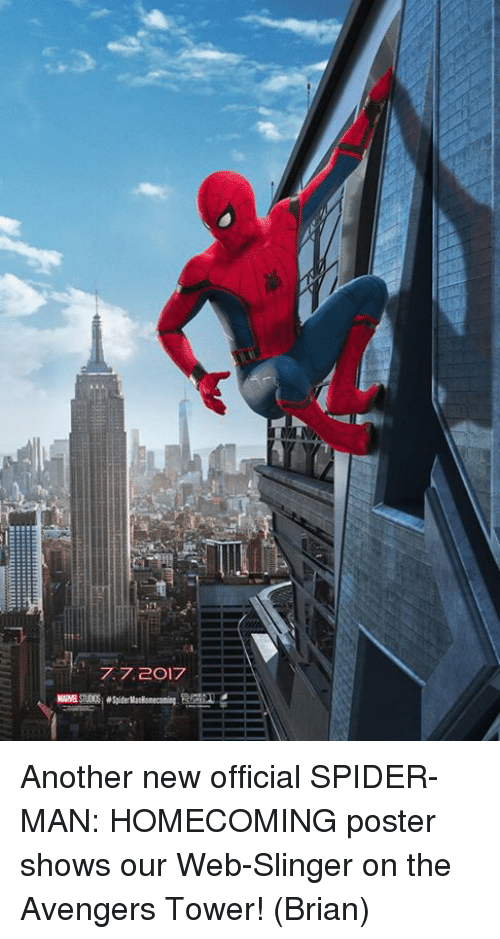 Memes, Spider, and SpiderMan: 7.7 2017  MAAR STuosi #SpiderMasRone coming Another new official SPIDER-MAN: HOMECOMING poster shows our Web-Slinger on the Avengers Tower!  (Brian)