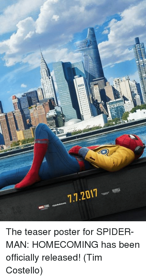 Memes, Spider, and SpiderMan: 7.7.2017 The teaser poster for SPIDER-MAN: HOMECOMING has been officially released!  (Tim Costello)