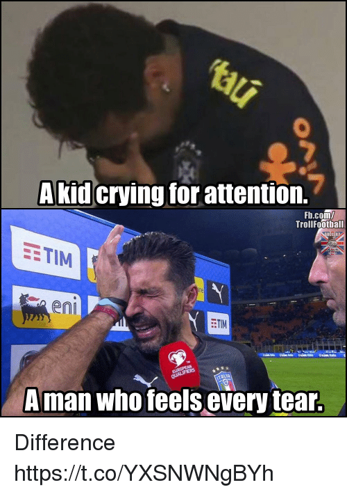 Crying, Memes, and fb.com: 7  A kid crying for attention.  Fb.com/  Trollfoothall  OCCER?  EETIM  eni  EETIM  TALIA  Aman who feels every tear Difference https://t.co/YXSNWNgBYh