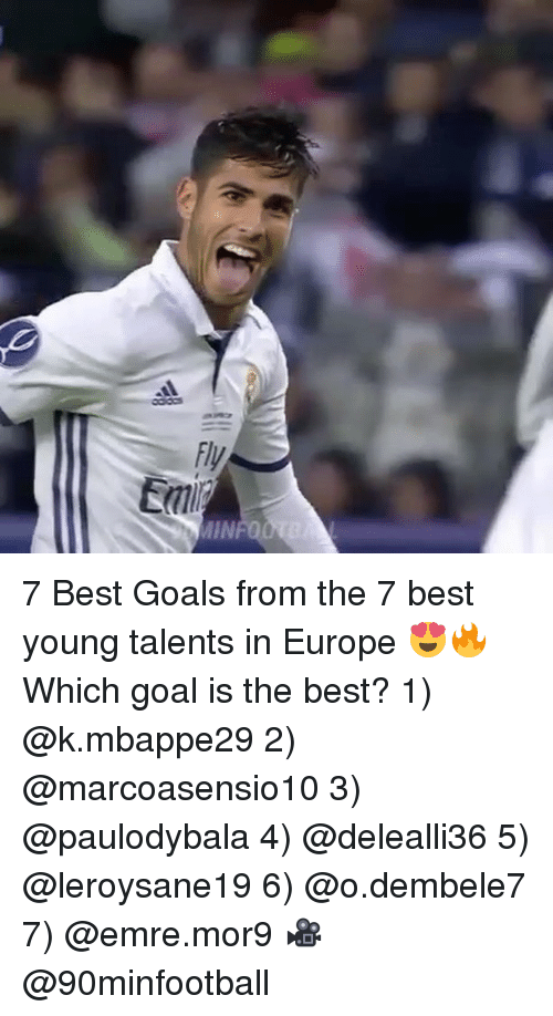 best goals: 7 Best Goals from the 7 best young talents in Europe 😍🔥 Which goal is the best? 1) @k.mbappe29 2) @marcoasensio10 3) @paulodybala 4) @delealli36 5) @leroysane19 6) @o.dembele7 7) @emre.mor9 🎥 @90minfootball