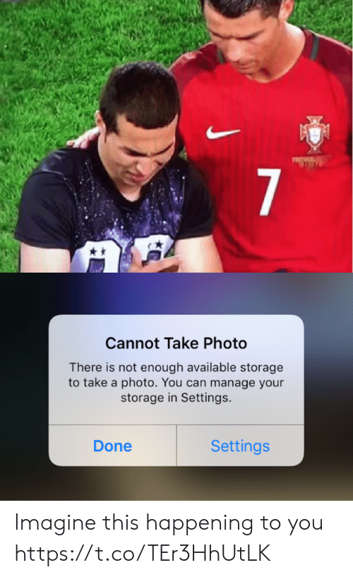 not-enough: 7   Cannot Take Photo  There is not enough available storage  to take a photo. You can manage your  storage in Settings.  Settings  Done Imagine this happening to you https://t.co/TEr3HhUtLK