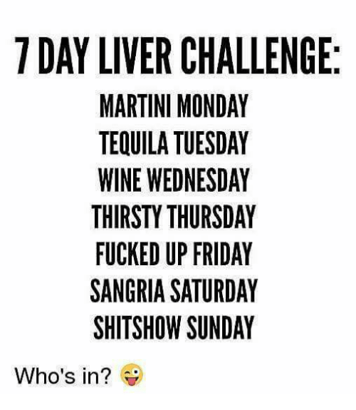 7 day liver challenge martini monday tequila tuesday wine wednesday 24616133 🔥 25 best memes about wine wednesday wine wednesday memes,Wine Wednesday Meme