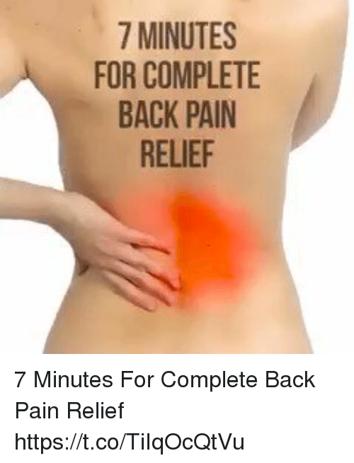 Memes, Pain, and Back: 7 MINUTES  FOR COMPLETE  BACK PAIN  RELIEF 7 Minutes For Complete Back Pain Relief https://t.co/TiIqOcQtVu