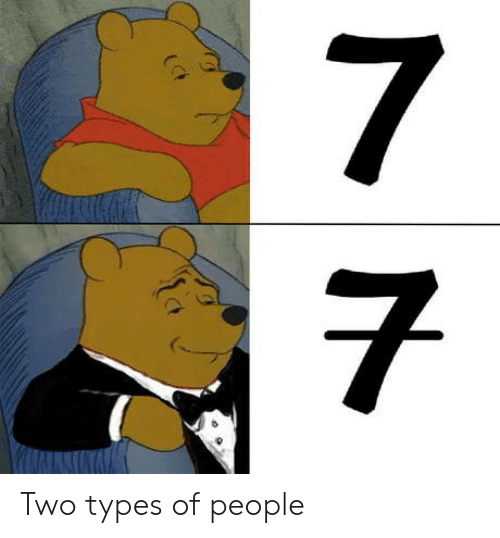 Two Types Of People: 7 Two types of people