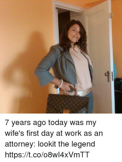 Memes, Work, and Today: 7 years ago today was my wife's first day at work as an attorney:  lookit the legend https://t.co/o8wI4xVmTT