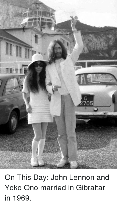 gibraltar: 705 On This Day: John Lennon and Yoko Ono married in Gibraltar in 1969.