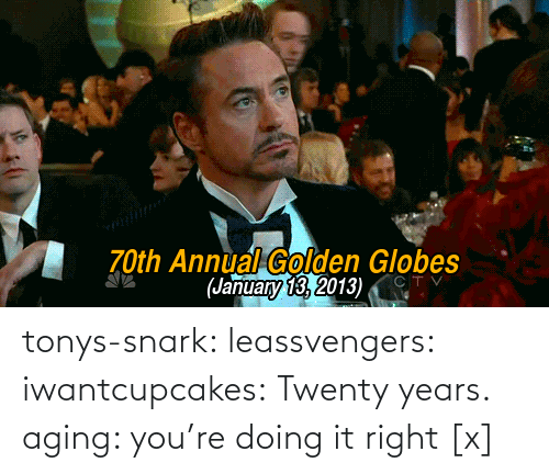 Youre Doing It Right: 70th Annual Golden Globes  (January 13, 2013)  CTV tonys-snark:  leassvengers:  iwantcupcakes:    Twenty years.    aging: you're doing it right   [x]