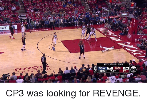 Revenge, Looking, and For: 71  3RD CP3 was looking for REVENGE.