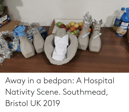 nativity: 71629  coesE  MedC  er  TESCO Away in a bedpan: A Hospital Nativity Scene. Southmead, Bristol UK 2019