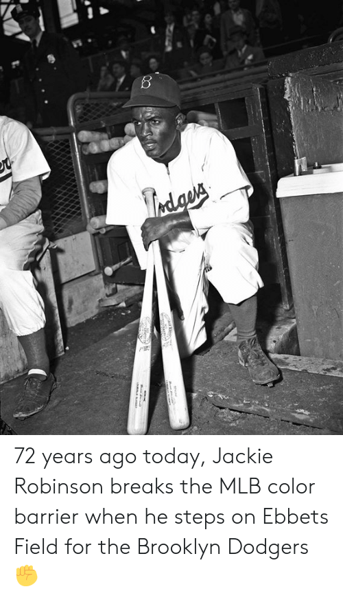 dodgers: 72 years ago today, Jackie Robinson breaks the MLB color barrier when he steps on Ebbets Field for the Brooklyn Dodgers ✊