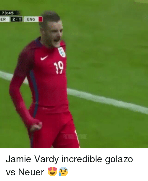 Jamie Vardy: 73:45  ER HU ENG  19  2 Jamie Vardy incredible golazo vs Neuer 😍😰