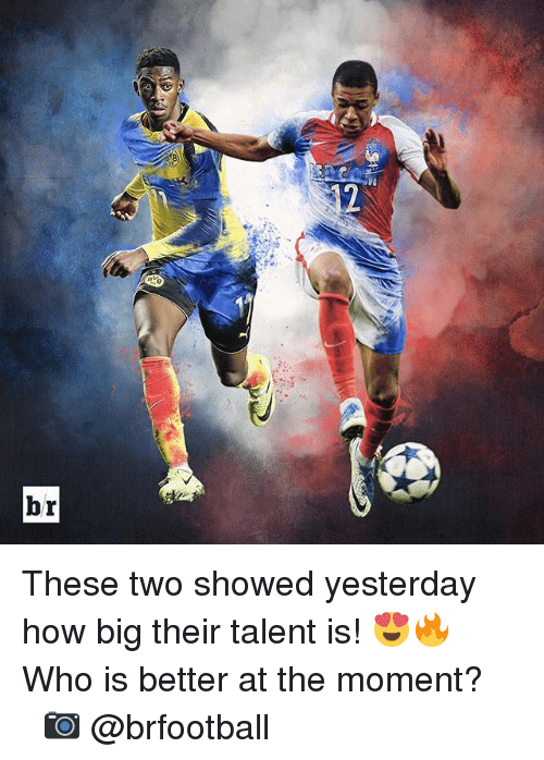 "Memes, 🤖, and How: "":73 These two showed yesterday how big their talent is! 😍🔥 Who is better at the moment? ⠀ ⠀ ⠀ 📷 @brfootball"