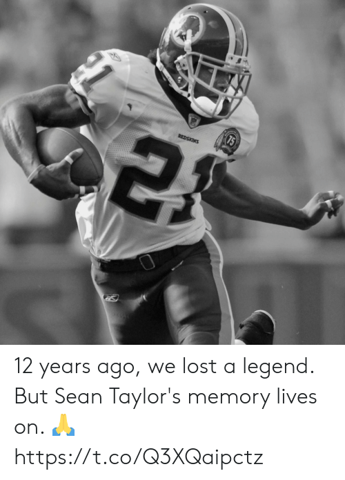 sean: 75  REDSKINS 12 years ago, we lost a legend.  But Sean Taylor's memory lives on. 🙏 https://t.co/Q3XQaipctz