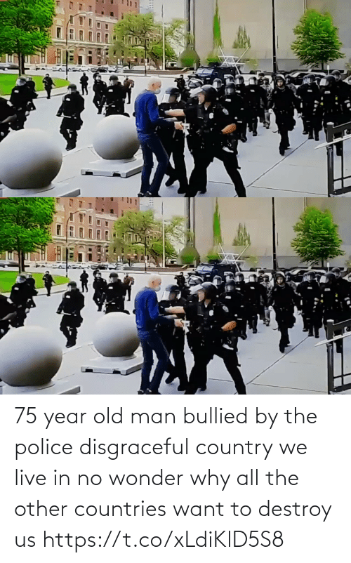 Police: 75 year old man bullied by the police disgraceful country we live in no wonder why all the other countries want to destroy us https://t.co/xLdiKlD5S8