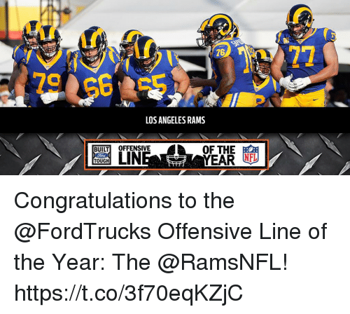 Los Angeles Rams: 76  LOS ANGELES RAMS  LIN  OF THE  YEAR NFL  TOUGH Congratulations to the @FordTrucks Offensive Line of the Year: The @RamsNFL! https://t.co/3f70eqKZjC