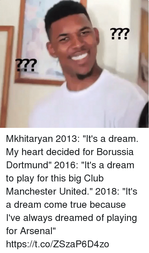 "A Dream, Arsenal, and Club: 77?  277 Mkhitaryan  2013: ""It's a dream. My heart decided for Borussia Dortmund""   2016: ""It's a dream to play for this big Club Manchester United.""   2018: ""It's a dream come true because I've always dreamed of playing for Arsenal"" https://t.co/ZSzaP6D4zo"