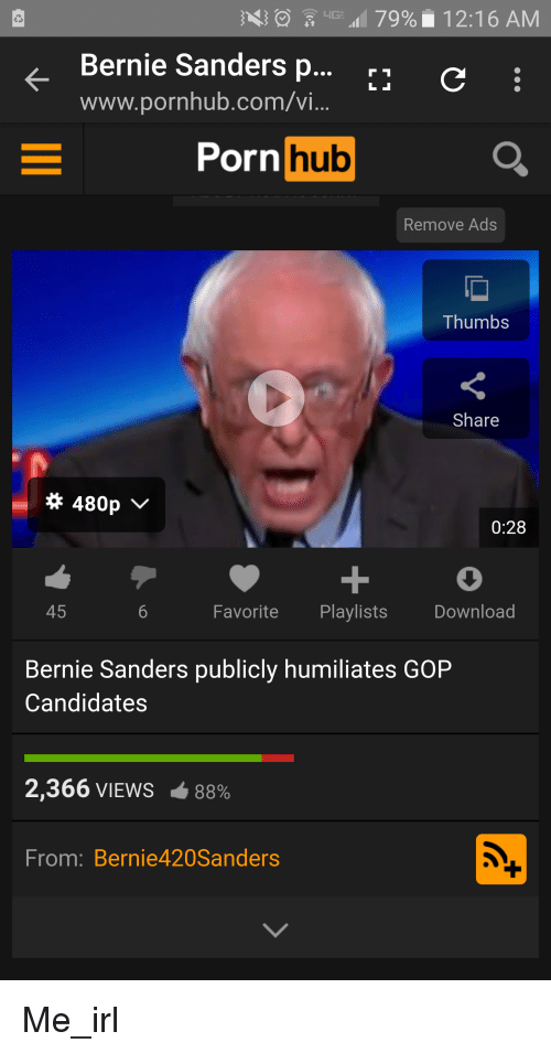 Bernie Sanders, Porn Hub, and Pornhub: 79% 12:16 AM  Bernie Sanders p... r1 C E  www.pornhub.com/vi  Porn  hub  Remove Ads  Thumbs  Share  480p  v  0:28  Favorite  Playlists  Download  45  Bernie Sanders publicly humiliates GOP  Candidates  2,366 VIEWS  88%  From: Bernie 420Sanders Me_irl