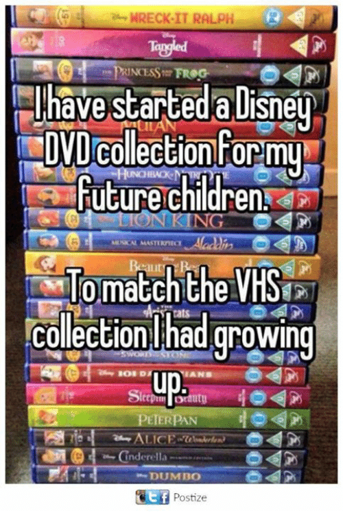 Wreck It: 7e WRECK IT RALPH R  PRINCESS FROG  have started a Disney  DVD Collection Formu  Future Children  ING  match the  VHS  Collection had growing  ANB  utU  PETERPAN  ALICE  Cinderella  DUMBO  Tit Postize