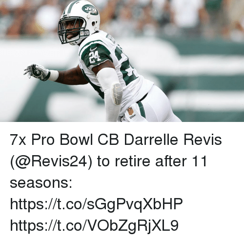 Memes, Pro, and Bowl: 7x Pro Bowl CB Darrelle Revis (@Revis24) to retire after 11 seasons: https://t.co/sGgPvqXbHP https://t.co/VObZgRjXL9