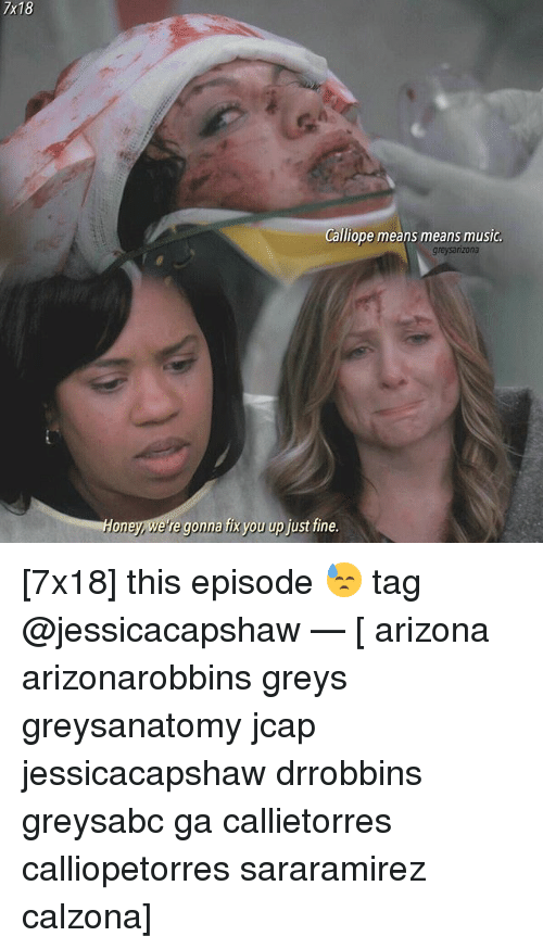 fix you: 7x18  Calliope means means music  greysarzona  oney e re gonna fix you up just fine [7x18] this episode 😓 tag @jessicacapshaw — [ arizona arizonarobbins greys greysanatomy jcap jessicacapshaw drrobbins greysabc ga callietorres calliopetorres sararamirez calzona]