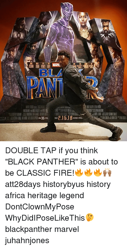 "Africa, Fire, and Memes: 8  AND I DOUBLE TAP if you think ""BLACK PANTHER"" is about to be CLASSIC FIRE!🔥🔥🔥🙌🏾 att28days historybyus history africa heritage legend DontClownMyPose WhyDidIPoseLikeThis🤔 blackpanther marvel juhahnjones"