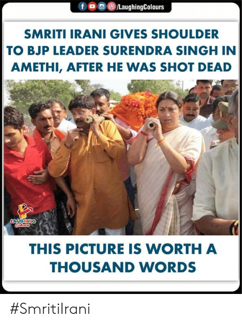 bjp: (8)/LaughingColours  f  。  SMRITI IRANI GIVES SHOULDER  TO BJP LEADER SURENDRA SINGH IN  AMETHI, AFTER HE WAS SHOT DEAD  THIS PICTURE IS WORTH A  THOUSAND WORDS #SmritiIrani