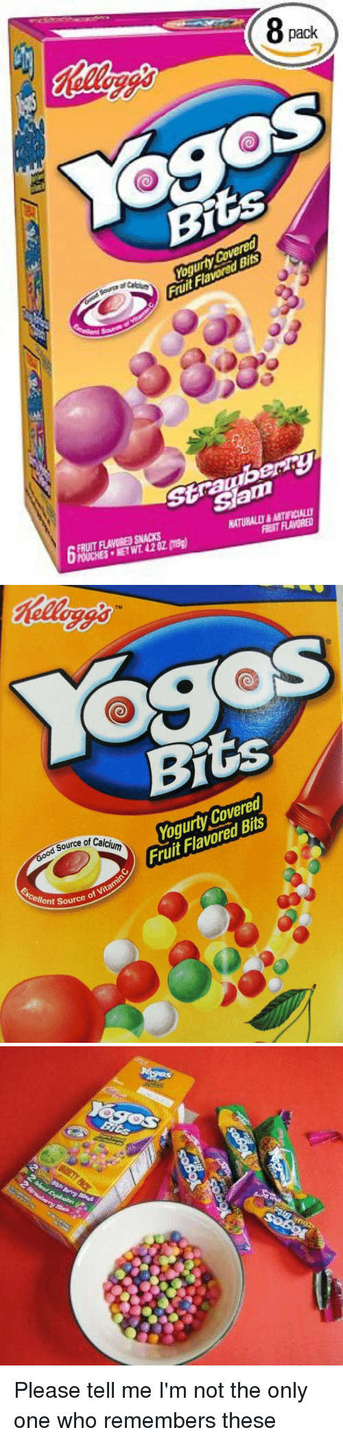 Funny: 8.  pack  OSCS  Bits  YogurtyCovered,  Fruit Flavored Bits  uit FLAVORED  am  ESE1WL42azmag)  NATURALD & AETECIALLI  REIT RAMORED   Bits  Bits  Flavored Fruit source of Calcium  vitamin  lent source of Please tell me I'm not the only one who remembers these