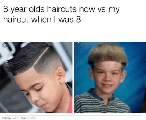 Haircuts: 8 year olds haircuts now vs my  haircut when I was 8  made with mematic