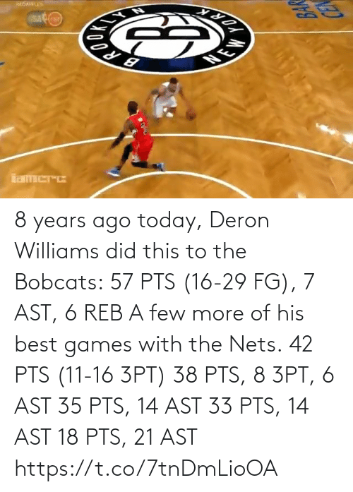 Nets: 8 years ago today, Deron Williams did this to the Bobcats: 57 PTS (16-29 FG), 7 AST, 6 REB  A few more of his best games with the Nets. 42 PTS (11-16 3PT) 38 PTS, 8 3PT, 6 AST 35 PTS, 14 AST 33 PTS, 14 AST 18 PTS, 21 AST  https://t.co/7tnDmLioOA