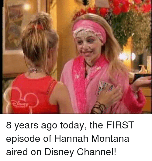 Hannah Montana: 8 years ago today, the FIRST episode of Hannah Montana aired on Disney Channel!