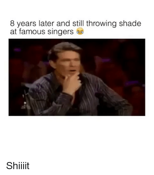 Shiiiit: 8 years later and still throwing shade  at famous singers Shiiiit