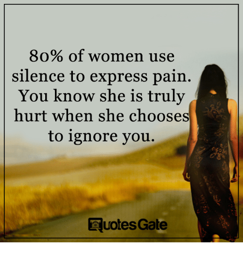 80 Of Women Use Silence To Express Pain You Know She Is Truly Hurt