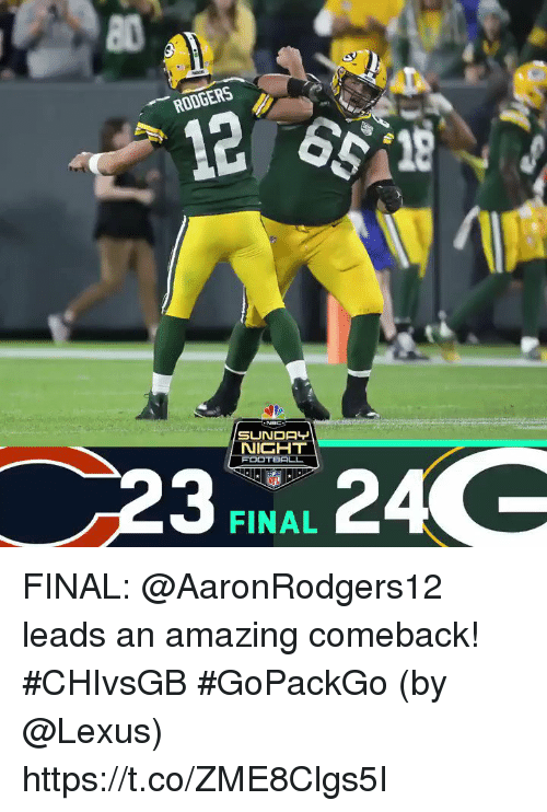 Lexus, Memes, and Amazing: 80  RODGERS  NICHT  3 FNAL 24 FINAL: @AaronRodgers12 leads an amazing comeback! #CHIvsGB  #GoPackGo  (by @Lexus) https://t.co/ZME8Clgs5I