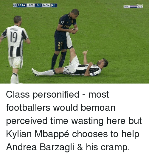 Barzagli: 83:44  JUV  (4-1)  2-1  MON  DIRECT  DOIN SPORTS  HD 1 Class personified - most footballers would bemoan perceived time wasting here but Kylian Mbappé chooses to help Andrea Barzagli & his cramp.