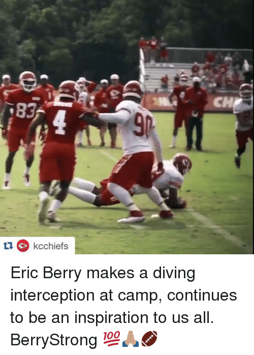 eric berry: 83  C kcchiefs Eric Berry makes a diving interception at camp, continues to be an inspiration to us all. BerryStrong 💯🙏🏽🏈