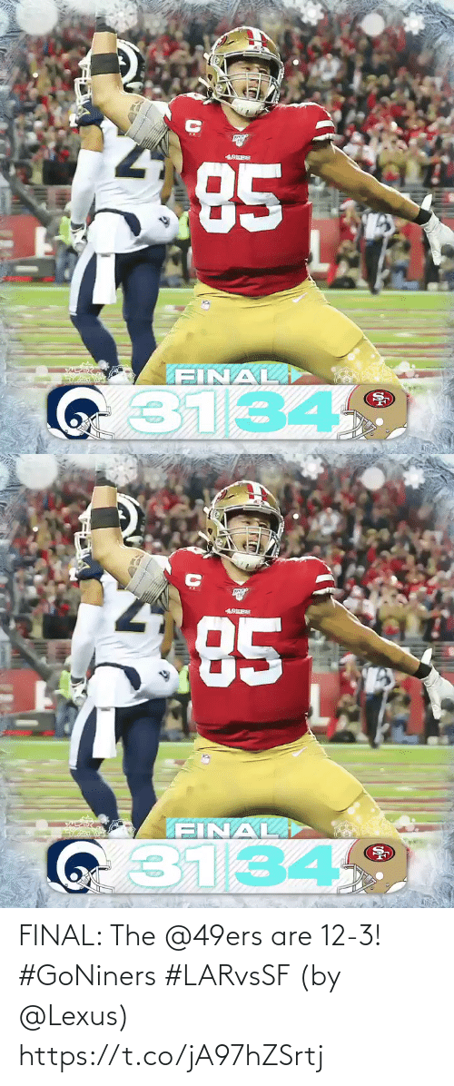 lexus: 85  19ERS  SAA  FINAL  G31349   85  19ERS  FINAL  i3134 FINAL: The @49ers are 12-3! #GoNiners #LARvsSF  (by @Lexus) https://t.co/jA97hZSrtj