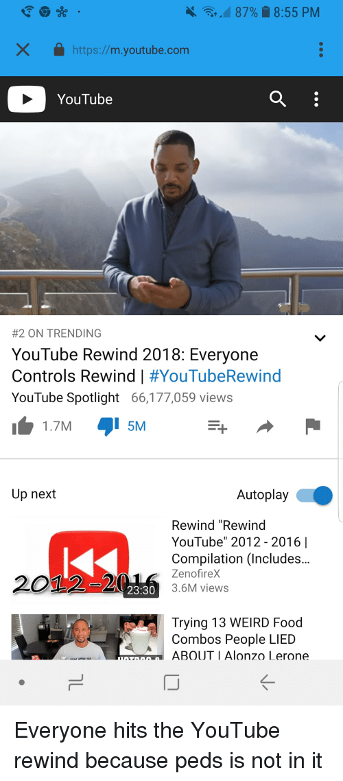 """Alonzo Lerone: 87%  8:55 PM  Xhttps://m.youtube.com  YouTube  #2 ON TRENDING  YouTube Rewind 2018: Everyone  Controls Rewind 