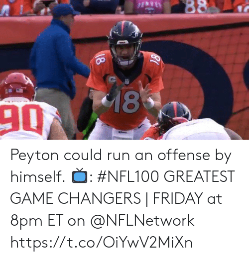 Peyton: 88  18  90  18 Peyton could run an offense by himself.  📺: #NFL100 GREATEST GAME CHANGERS | FRIDAY at 8pm ET on @NFLNetwork https://t.co/OiYwV2MiXn