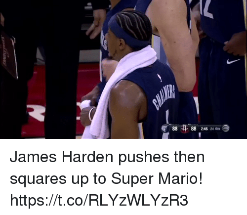 James Harden, Memes, and Super Mario: .. 88  -88 246:24 4TH James Harden pushes then squares up to Super Mario! https://t.co/RLYzWLYzR3